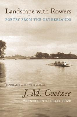 Landscape with Rowers: Poetry from the Netherlands