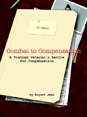 Combat To Compensation: A Vietnam Veteran's Battle For Compensation