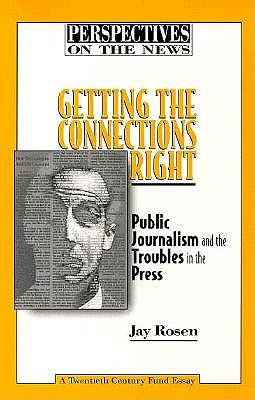 Getting the Connections Right: Public Journalism and the Troubles on the Press