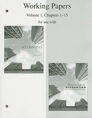 Working Papers, Volume 1, Chapters 1-15 for Use with Financial Accounting and Financial & Managerial Accounting: The Basis for Business Decisions