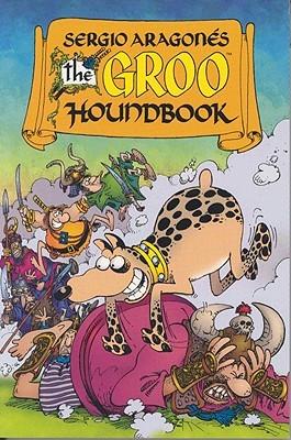 The Groo Houndbook (Groo the Wanderer #29-32)