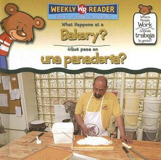 What Happens at a Bakery?/¿Qué Pasa en una Panadería?