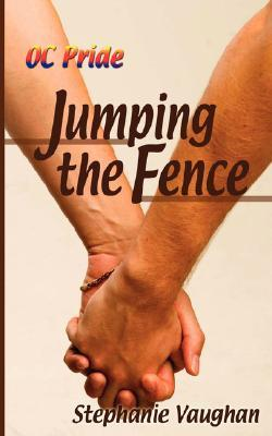 Jumping the Fence by Stephanie Vaughan