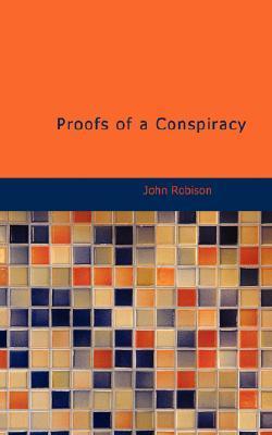Descargar Proofs of a conspiracy epub gratis online John Robison