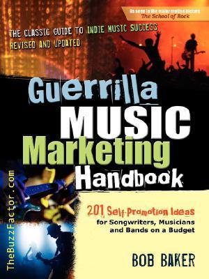 Guerrilla Music Marketing Handbook by Bob Baker