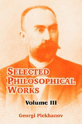 Selected Philosophical Works: Volume III