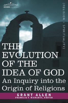 The Evolution Of Idea God An Inquiry Into Origin