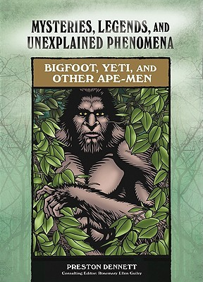 Bigfoot, Yeti, and Other Ape-Men