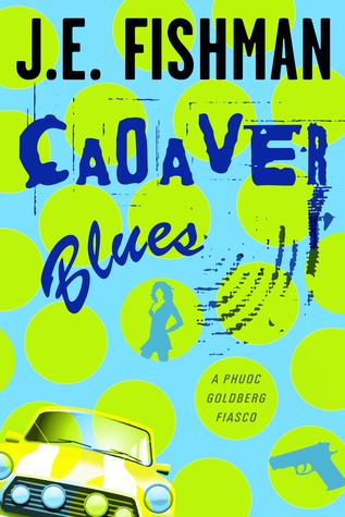 cadaver-blues-a-phuoc-goldberg-fiasco-phuoc-goldberg-mysteries-1
