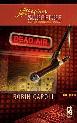 Dead Air by Robin Caroll