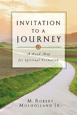 Invitation to a Journey: A Road Map for Spiritual Formation