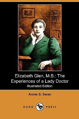 Elizabeth Glen, M.B.: The Experiences of a Lady Doctor