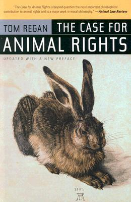 The Case for Animal Rights by Tom Regan