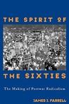 The Spirit Of The Sixties: Making Postwar Radicalism