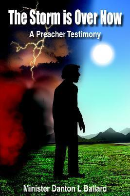 The Storm Is Over Now: A Preacher Testimony