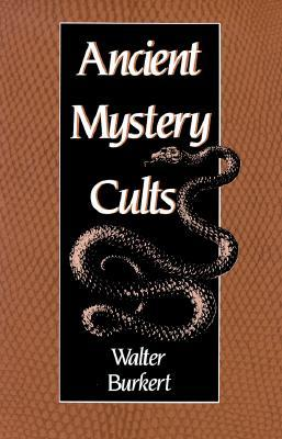 Ancient Mystery Cults by Walter Burkert