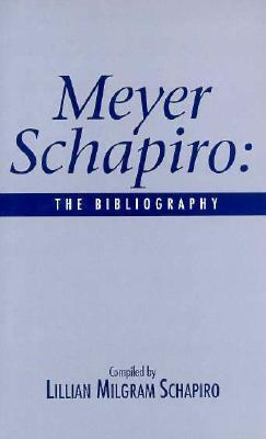 Meyer Schapiro: The Bibliography