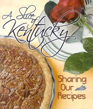 A Slice of Kentucky: Sharing Our Recipes