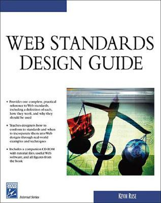 Web Standards Design Guide [With CDROM] by Kevin Ruse