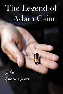 The Legend of Adam Caine (Adam Caine #1)