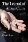 The Legend of Adam Caine by John Charles Scott