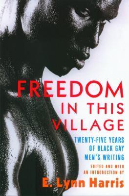 freedom-in-this-village-twenty-five-years-of-black-gay-men-s-writing