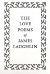 The Love Poems of James Laughlin