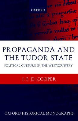 Propaganda and the Tudor State: Political Culture in the Westcountry