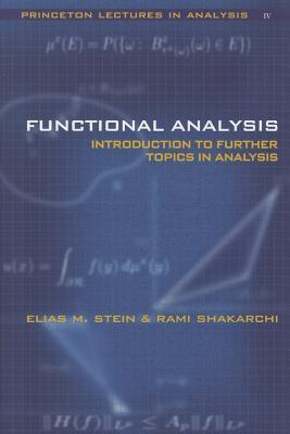 Functional Analysis Introduction To Further Topics In Analysis By