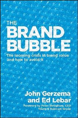 The Brand Bubble by J. Gerzema