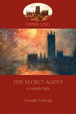 The Secret Agent: A Simple Tale (Aziloth Books)