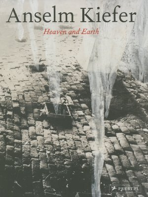 Anselm Kiefer Heaven and Earth