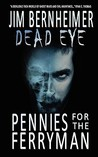 Pennies for the Ferryman (Dead Eye #1)