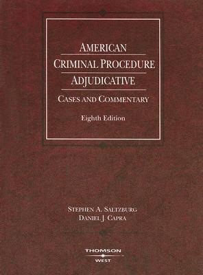 American Criminal Procedure: Adjudicative: Cases and Commentary