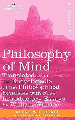 Philosophy of Mind by Georg Wilhelm Friedrich Hegel