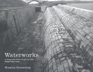 Waterworks: A Photographic Journey through New York's Hidden Water System
