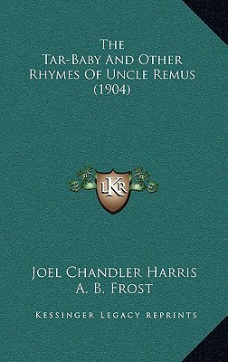 The Tar-Baby and Other Rhymes of Uncle Remus (1904)