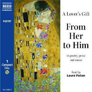 A Lover's Gift from Her to Him: Poetry, Prose and Music