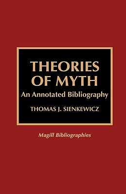 Theories of Myth: An Annotated Bibliography