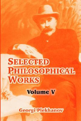 Selected Philosophical Works: Volume V
