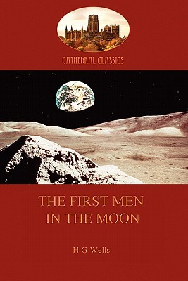 The First Men in the Moon (Aziloth Books)