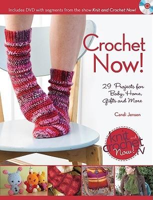 Crochet Now! by Candi Jensen