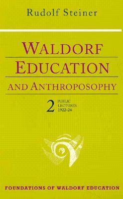 Waldorf Education and Anthroposophy 2