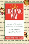 The Hispanic Way: Aspects of Behavior, Attitudes, and Customs of the Spanish-Speaking World