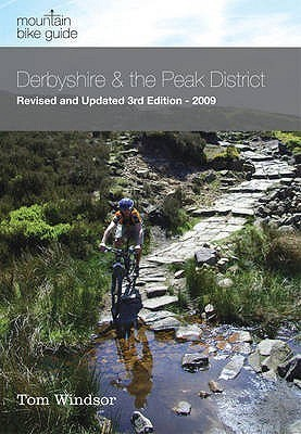 Mountain Bike Guide: Derbyshire & the Peak District. Tom Windsor