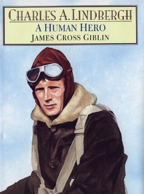 Charles A. Lindbergh: A Human Hero