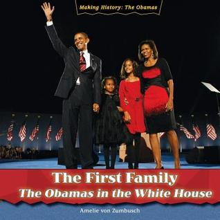 The First Family: The Obamas In The White House