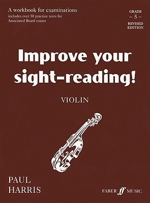 Improve Your Sight-Reading! Violin, Grade 5: A Workbook for Examinations