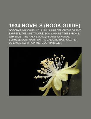 1934 Novels (Book Guide): Goodbye, Mr. Chips, I, Claudius, Murder on the Orient Express, the Nine Tailors, Bows Against the Barons