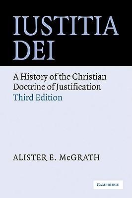 Iustitia Dei by Alister E. McGrath